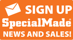 Sign up for SpecialMade Sales and News